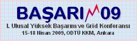 BAŞARIM09 - I. Ulusal Yüksek Başarım ve Grid Konferansı